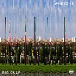 Wheez-Ie - Big Gulp EP (FRSH009) [Artwork By Lotic]