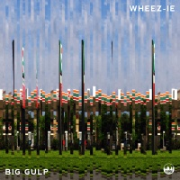 Wheez-Ie - Big Gulp EP (FRSH009) [Artwork By Lotic]