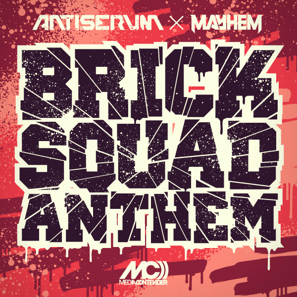 Mayhem & Antiserum - Brick Squad Anthem